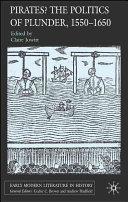 Pirates  The Politics of Plunder  1550 1650