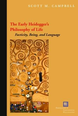 The Early Heidegger s Philosophy of Life Facticity  Being  and Language