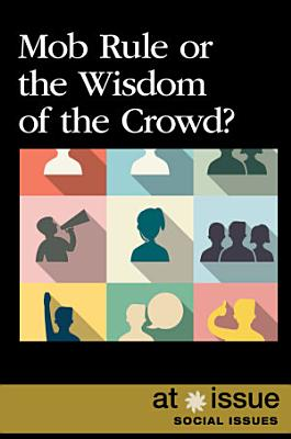 Mob Rule or the Wisdom of the Crowd