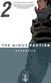 The Minus Faction - Episode Two: Crossfire