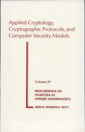 Applied Cryptology, Cryptographic Protocols, and Computer Security Models: Volume 29