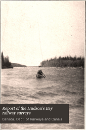 Report of the Hudson's Bay railway surveys