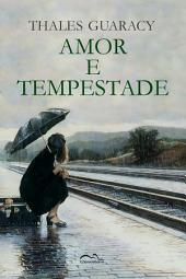Amor e Tempestade: A odisseia de um jovem rebelde pelo Brasil cheio de conflitos dos anos 1920 para resgatar o amor paterno, o amor de infância e encontrar a paz interior.
