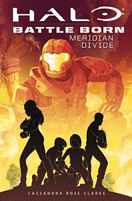 Halo  Meridian Divide  Battle Born  A Halo Young Adult Novel Series  2