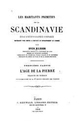 Les habitants primitifs de la Scandinavie: essai d'ethnographie comparée 1. ptie. L'Øage de la pierre