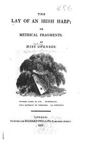 The Lay of an Irish Harp: Or, Metrical Fragments