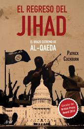 El regreso del Jihad: El brazo extremo de AL-QAEDA