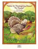 Turkey for Thanksgiving Dinner? No Thanks!