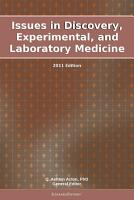 Issues in Discovery  Experimental  and Laboratory Medicine  2011 Edition PDF