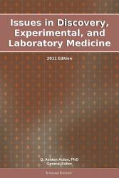 Issues In Discovery Experimental And Laboratory Medicine 2011 Edition Book PDF