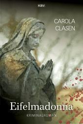 Eifelmadonna: Kriminalroman