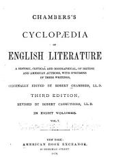 Chambers's Cyclopaedia of English Literature: A History, Critical and Biographical, of British and American Authors, with Specimens of Their Writings, Volumes 5-6
