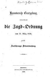 Hannoversche Gesetzgebung betreffend die Jagd-Ordnung vom 11 März 1859