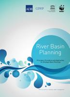 Strategic Water Management  International Experience and Practices     Vol  I     Strategic River Basin Planning PDF
