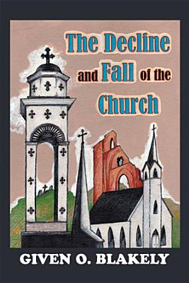 The Decline and Fall of the Church