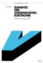 Elemente der angewandten Elektronik: Kompendium für Ausbildung und Beruf, Ausgabe 5