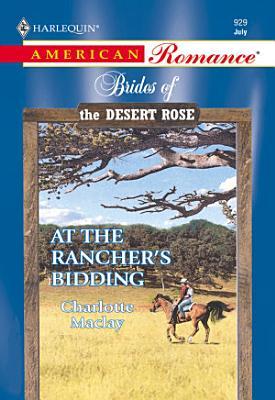 At The Rancher s Bidding  Mills   Boon American Romance  PDF