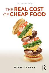 The Real Cost of Cheap Food: Edition 2