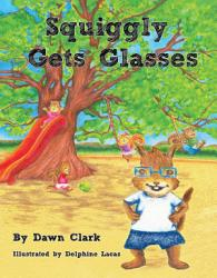 Squiggly Gets Glasses Book PDF