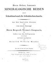 Herrn Robert Jameson's mineralogische Reisen durch Schottland und die schottischen Inseln