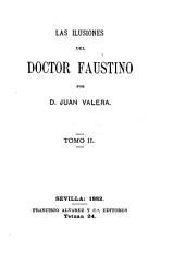 Las ilusiones del doctor Faustino: Volume 2