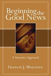 Beginning the Good News: A Narrative Approach