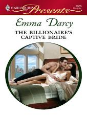 The Billionaire's Captive Bride: A Billionaire Romance