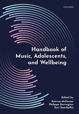 Handbook of Music  Adolescents  and Wellbeing