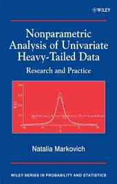 Nonparametric Analysis of Univariate Heavy-Tailed Data: Research and Practice