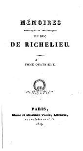 Mémoires histoirques et anecdotiques du duc de Richelieu: Volume4