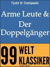Arme Leute und Der Doppelgänger: Zwei Romane