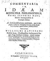 Commentaria In Idaeam Medicinae Philosophicae Petri Severini