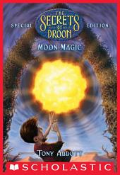Moon Magic (The Secrets of Droon: Special Edition #5)