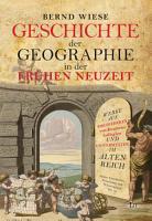 Geschichte der Geographie in der Fr  hen Neuzeit PDF