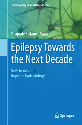 Epilepsy Towards the Next Decade