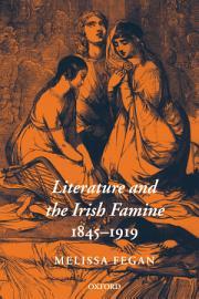 Literature And The Irish Famine 1845 1919