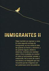 Inmigrantes II: Barranquilla, Barcelona, Boston, Leipzig, Londres