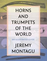 Horns And Trumpets Of The World Book PDF