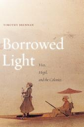Borrowed Light: Vico, Hegel, and the Colonies