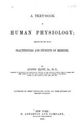 A Text-book of Human Physiology: Designed for the Use of Practitioners and Students of Medicine