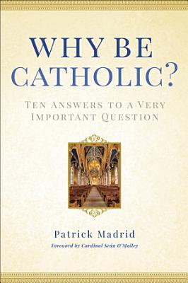 Why Be Catholic