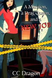 A Mansion, A Drag Queen, And A New Job: Deanna Oscar Paranormal Mystery, #1