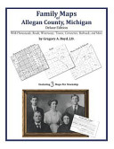 Family Maps of Allegan County, Michigan, Deluxe Edition