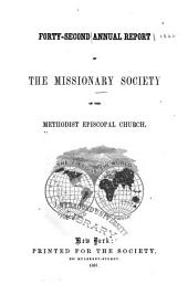 Annual Report of the Missionary Society, Sunday-School Union and Tract Society of the Methodist Episcopal Church: Volume 42