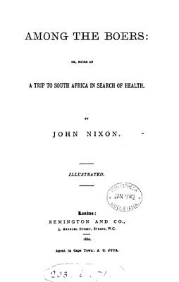 Among the Boers  Or  Notes of a Trip to South Africa in Search of Health