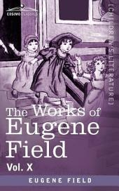 The Works of Eugene Field Vol. X: Second Book of Tales