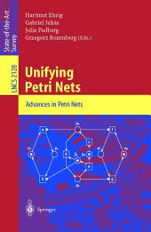 Unifying Petri Nets: Advances in Petri Nets