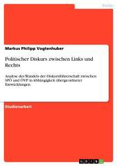 Politischer Diskurs zwischen Links und Rechts: Analyse des Wandels der Diskursführerschaft zwischen SPÖ und ÖVP in Abhängigkeit übergeordneter Entwicklungen.