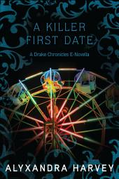 A Killer First Date: A Drake Chronicles Novella