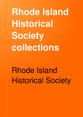 Rhode Island Historical Society Collections: Volumes 15-18